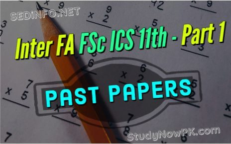 Inter-Part 1-11th - FSc - FA - ICS- Past Papers fi