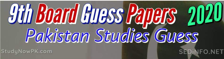 9th Pakistan Studies Guess Papers with Sure Success Latest 2020